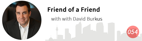 Friend of a Friend with David Burkus